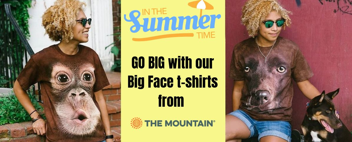 Go Big This Summer with our range of Big Face T-shirts from The Mountain®